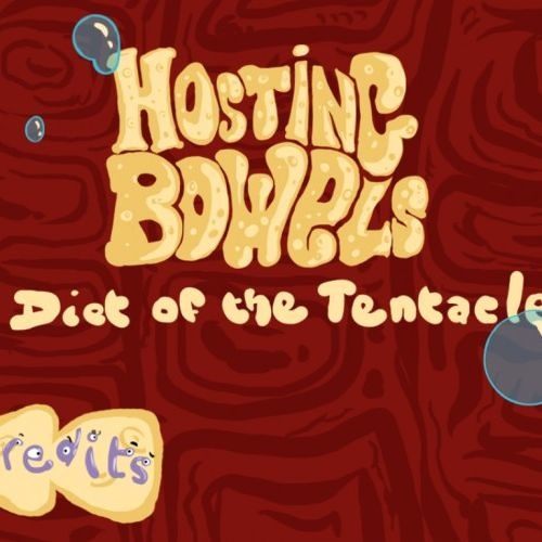 Hosting Bowels - Diet Of The Tentacle