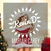 download Mariah Carey - All I Want For Christmas Is You (Kevin D Kuduro Remix) (BUY=FREE DL)