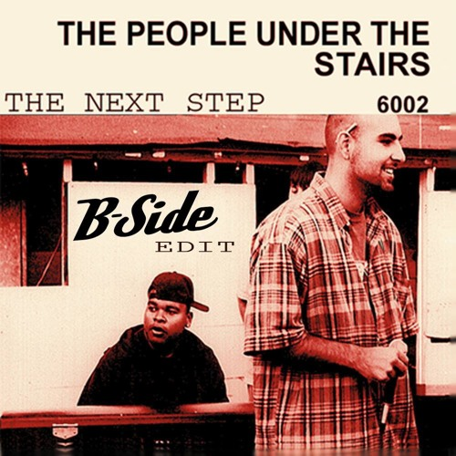 B-Side/People Under The Stairs - The Next Step II (B - Side Edit)[Free Download]