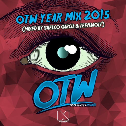 Shelco Garcia & Teenwolf - OTW Year Mix 2015