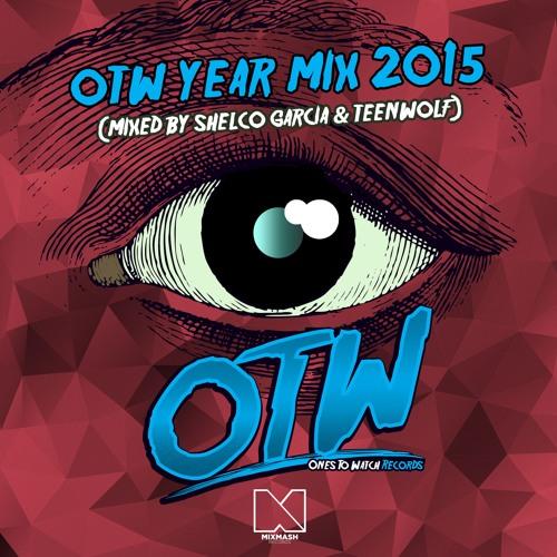 Shelco Garcia & Teenwolf - OTW Year Mix 2015