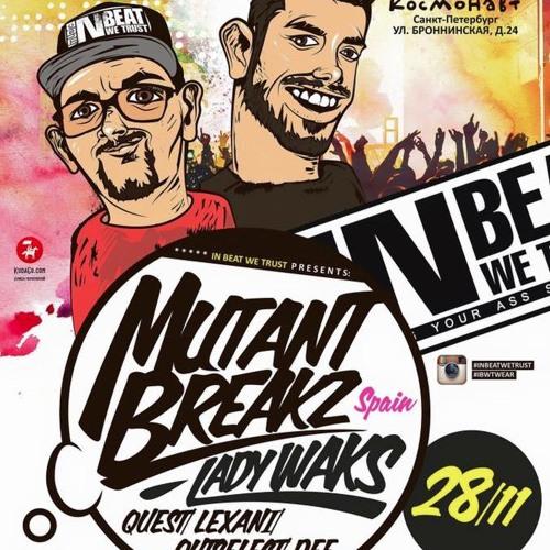 IBWT Feat MUTANTBREAKZ CLUB  COSMONAUT SAN PETERSBURGO (RUSIA) 28/11/2015
