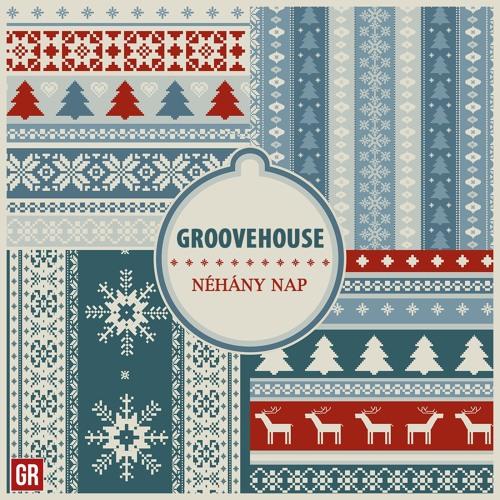 Groovehouse - Néhány nap
