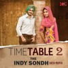 TIME TABLE 2- THE INDY SONDH DESI REFIX (FREE DOWNLOAD)
