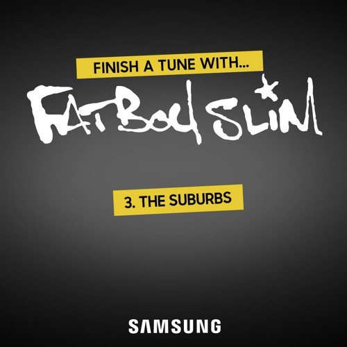 Finish a Tune With Fatboy Slim: The Suburbs