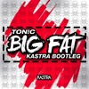 Deorro (aka TON!C) - Big Fat (Kastra Bootleg) [Free Download]