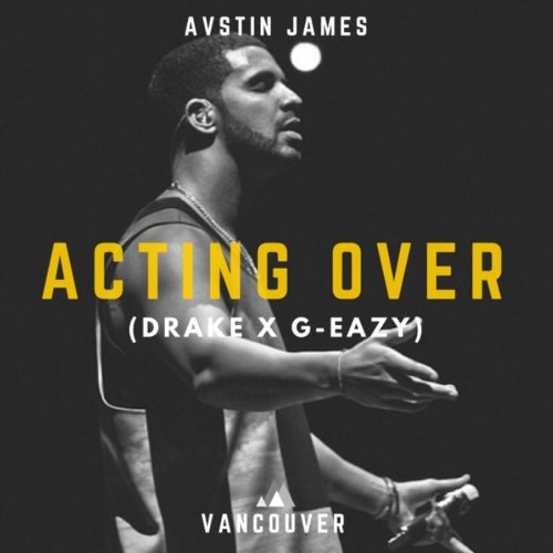 Acting Over (Drake X G - Eazy)