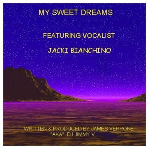 Jacki Bianchino - My Sweet Dreams (DJ Jimmy V Dreamy Club Mix)