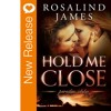 New Book Release Hold Me Close By Rosalind James Mp3