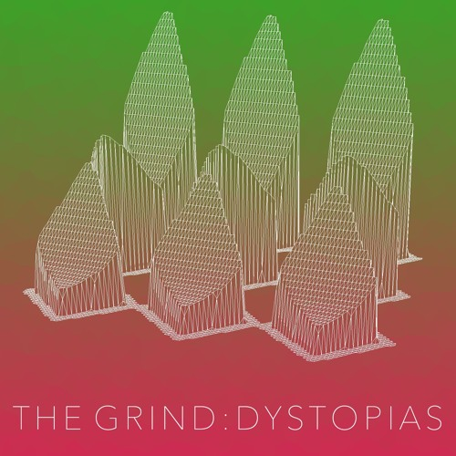 The Grind Podcast: Episode One - Dystopias