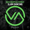 "Bass Kleph & Vovich - ""Slam Dancing"" [Free Download]"