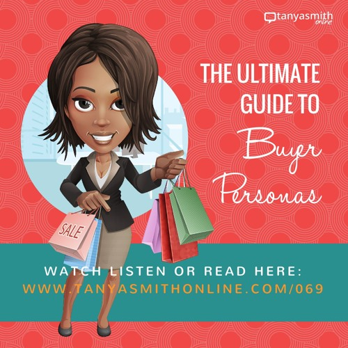 069 - The Ultimate Guide to the Buyer Persona