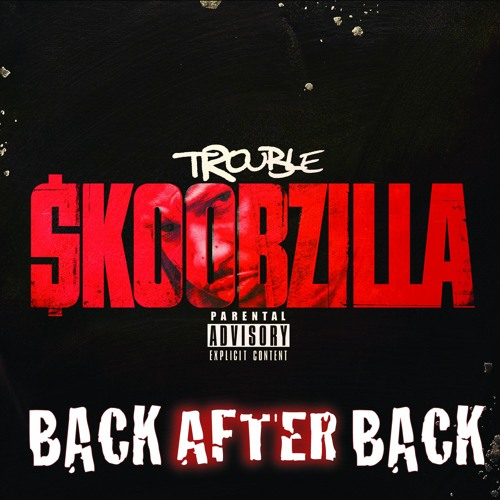 Trouble (@TroubleDTE) - Back After Back (Main)