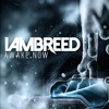 Awake Now by I Am. Breed // FREE DL