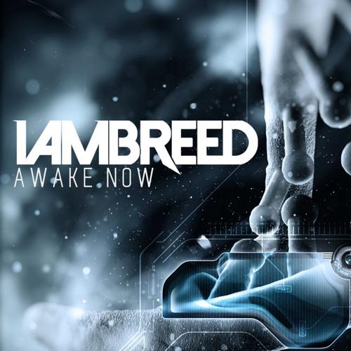 Awake Now by I Am. Breed // FREE DL