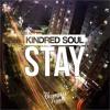 Kindred Soul - Stay (Scott & Nick Remix)