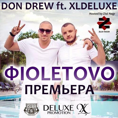DON DREW feat XLDELUXE ФIOLETOVO (FIOLETOVO, ФИОЛЕТОВО)