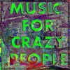 Music For Crazy People (feat The Human Conduit)