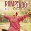 Single - Elaine Martins - Rompendo