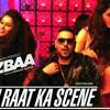 Aaj Raat Ka Scene Bnale