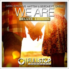Dario Synth vs. Matthew & Sideone ft. Chess - We Are [OUT NOW!]