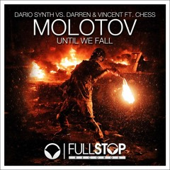 Dario Synth vs. Darren & Vincent ft. Chess - Molotov (Until We Fall) [OUT NOW!]