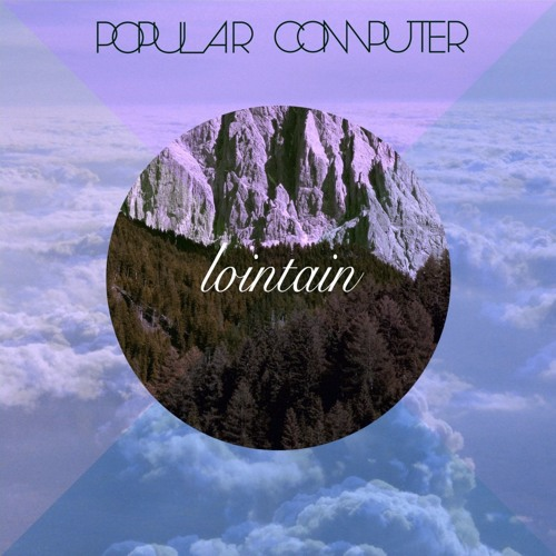 Lointain (Muffin Remix)[Free Download]