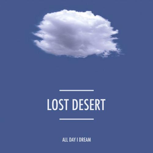 Lost Desert - All Day I Dream 2015