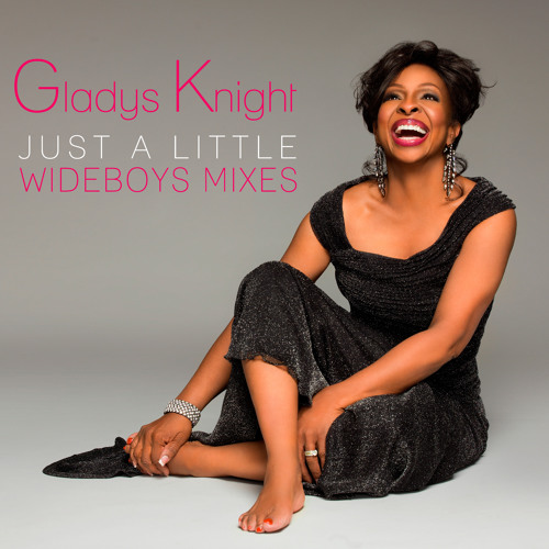 Gladys Knight: Just A Little (Wideboys Remixes)