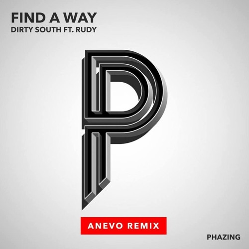Dirty South feat. Rudy - Find a Way (Anevo Remix)