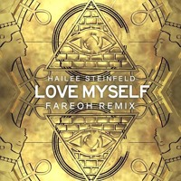 Hailee Steinfeld - Love Myself (Fareoh Remix)