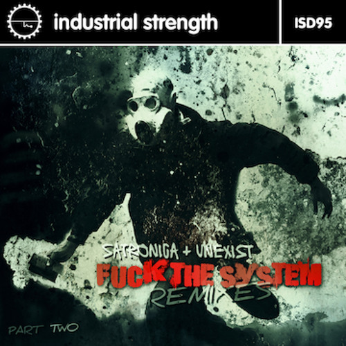 Satronica & Unexist-Fuck the System (Amnesys Remix) ISR D95