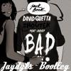 [Preview] David Guetta & Showtek Feat. Vassy – BAD (Jaydyls Bootleg) Portada del disco