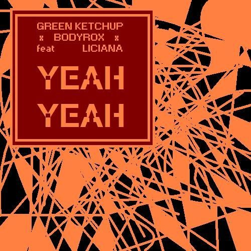 Green Ketchup vs.Bodyrox feat.Luciana -  Yeah Yeah (Original mix)