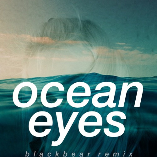billie eilish - ocean eyes (blackbear remix)