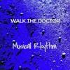 Walk The Doctor - Musical Rhythm