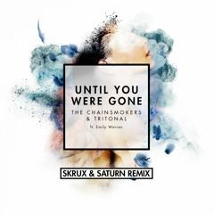 Until You Were Gone (Skrux & Saturn Remix)