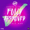 Kerwin Du Bois x Beenie Man - Fully Approved