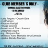 Club Member`s Only 2015 Sinhala House Mix Vol - 3 DJ RK - LANKA
