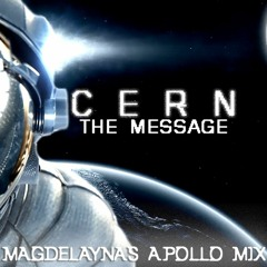 Cern - The Message (Magdelayna's Apollo Mix) [Free Download]