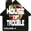 House Of Trouble Vol 4