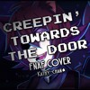 (FNAF COVER) Creepin' Towards The Door [Kathy-chan]