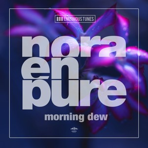 Morning Dew (Radio Mix) by Nora En Pure