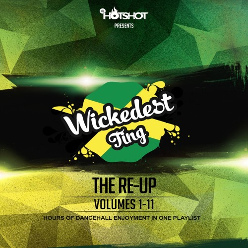 Wickedest Ting Vol.11 (Mixed By Dj Hotshot)