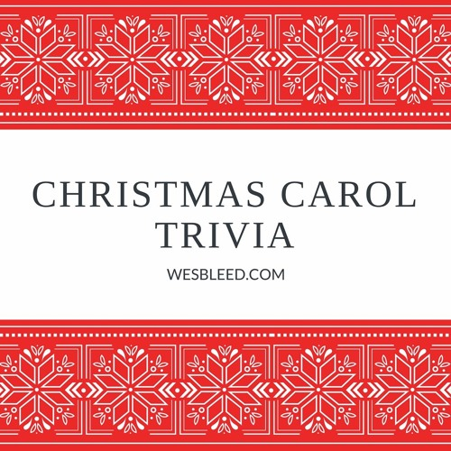 Christmas Carol Trivia.Christmas Carol Trivia By Wesbleed On Soundcloud Hear The