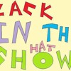Zack In The Hat Show (12th Show)