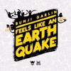 BUNJI GARLIN. Feels like an Earthquake (prod by Jus Now & Leston Paul)
