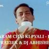EK GARAM CHAI KI PYALI - PRAT3EK & DJ ABHISHEK