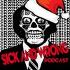 Sick and Wrong Episode 512.1