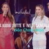 Claudia Leitte e Ivete Sangalo - Não Chore Mais (Ao Vivo - Arena Fonte Nova)